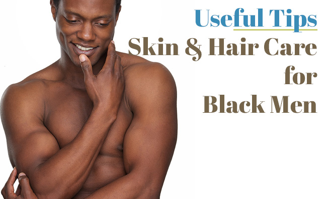 Skin-Hair Care for Black Men