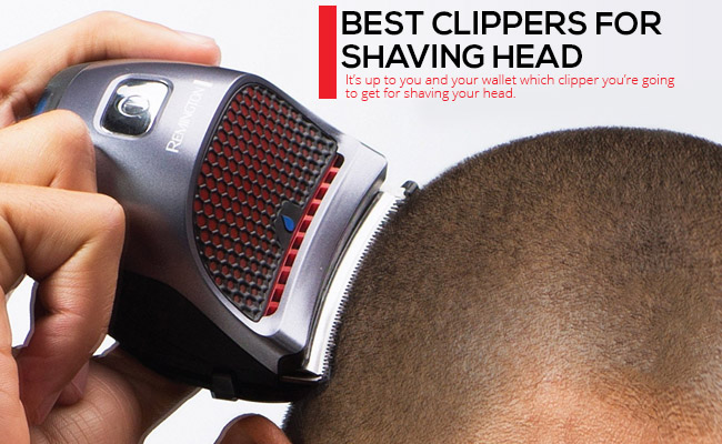 Clippers for Shaving Head Reviews