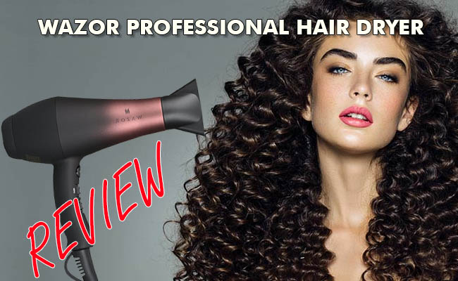 Wazor Professional Hair Dryer Review