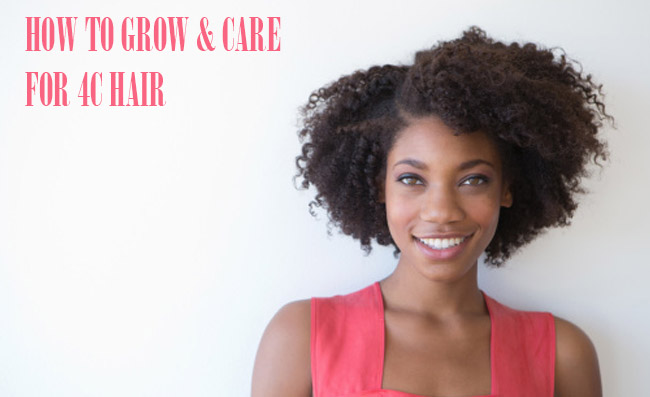 How To Grow And Care For 4c Hair