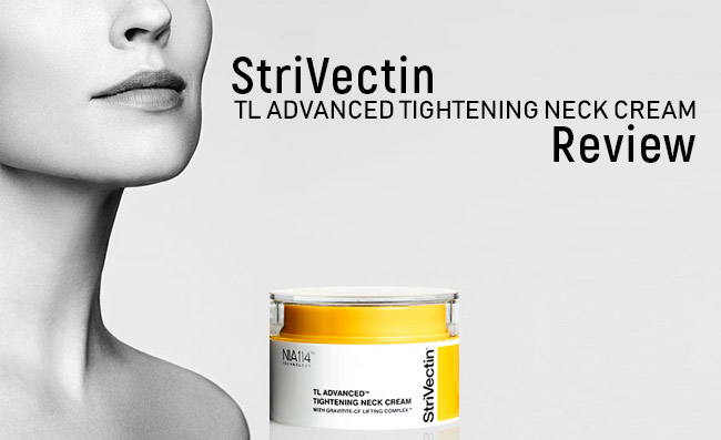 StriVectin TL Advanced Tightening Neck Cream Review