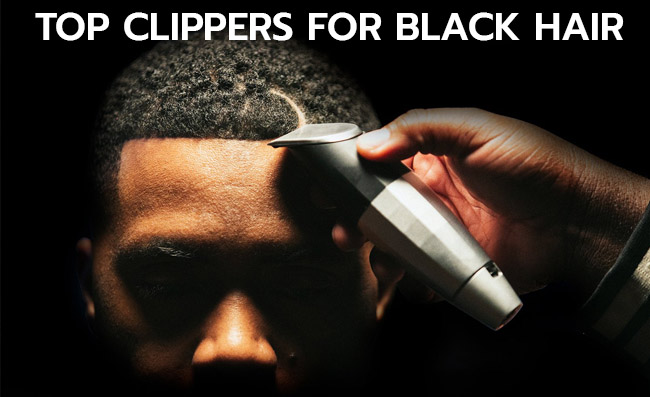 Top Clippers for Black Hair Reviews