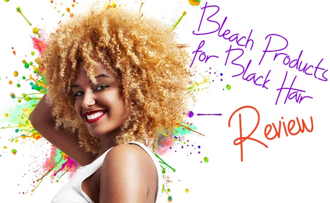 Bleach Products for Black Hair Review